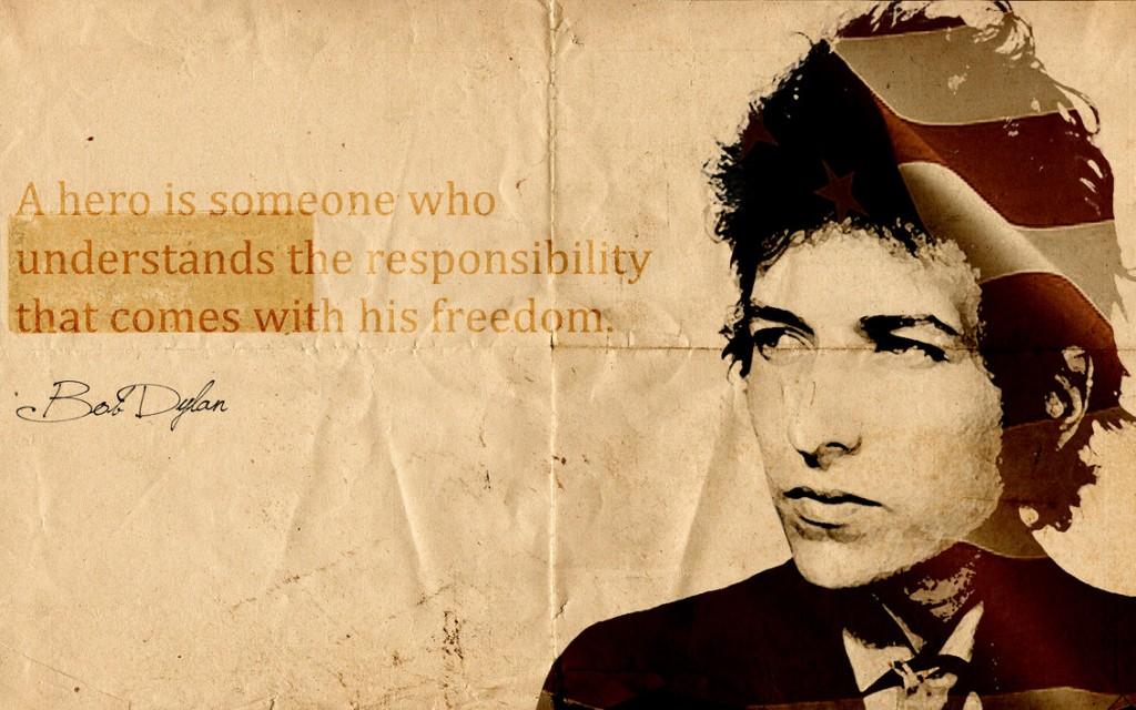 """Дилан как бы говорит: """"Герой - это тот, кто понимает всю ответственность, которая приходит вместе со свободой"""""""